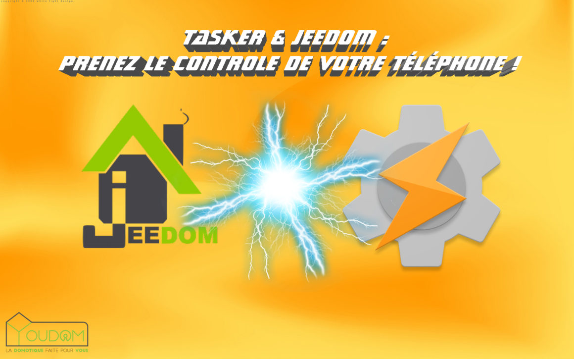 Tasker et jeedom : Prenez le controle de votre telephone !