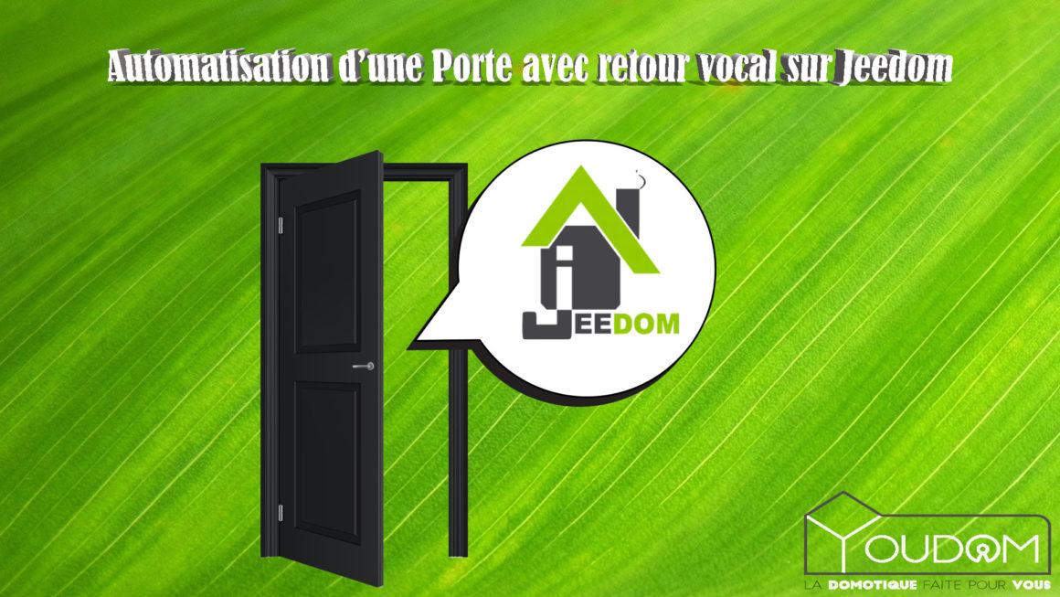 Automatisation d'une porte de Loggia avec retour vocal sur jeedom